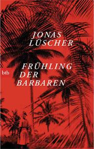 jonas-luescher-fruehling-der-barbaren